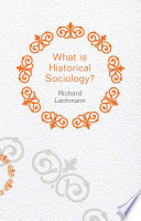 What Is Historical Sociology  Book