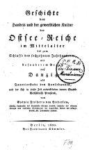 Geschichte des Handels und der gewerblichen Kultur der Ostsee-Reiche im Mittelalter bis zum Schluss des 16. Jahrhunderts