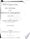 The struggle against absolute monarchy 1603-1688 ... With two maps