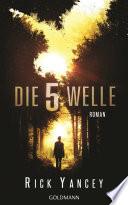 Die fünfte Welle  : Band 1 - Roman
