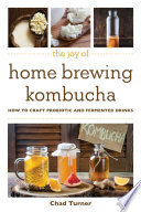 The Joy of Home Brewing Kombucha Book