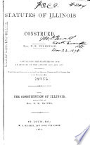 Statutes of Illinois Construed  Containing the Statutes of 1874  as Amended by the Acts of 1875 and 1877 Book