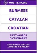 Burmese    Catalan    Croatian Fifty Words Dictionaries