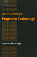 John Dewey s Pragmatic Technology