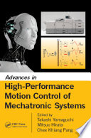 Advances In High Performance Motion Control Of Mechatronic Systems Book PDF