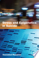 Stress and Epigenetics in Suicide Book