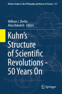 Kuhn   s Structure of Scientific Revolutions   50 Years On