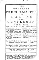 The Complete French Master for Ladies and Gentlemen ... The Twenty-fifth Edition, Carefully Corrected, and Much Improved
