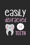 Easily Distracted by Teeth  Funny Blank Lined Journal Notebook  120 Pages  Soft Matte Cover  6 X 9