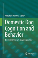 Domestic Dog Cognition and Behavior