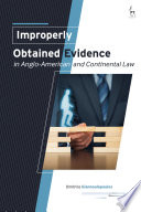 Improperly Obtained Evidence in Anglo American and Continental Law