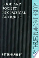 Food And Society In Classical Antiquity Book PDF