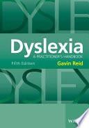 """Dyslexia: A Practitioner's Handbook"" by Gavin Reid"