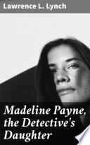 Madeline Payne  the Detective s Daughter
