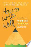 Ebook How To Write Well A Guide For Health And Social Care Students