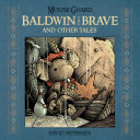 Mouse Guard: Baldwin the Brave and Other Tales Pdf/ePub eBook
