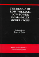 The Design of Low Voltage  Low Power Sigma Delta Modulators