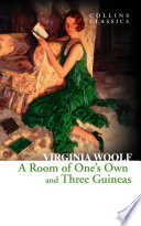 A Room of One   s Own and Three Guineas  Collins Classics  Book