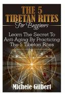 The 5 Tibetan Rites For Beginners