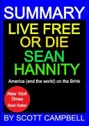 Summary  Live Free Or Die  Sean Hannity