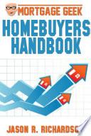 Mortgage Geek Home Buyers Handbook