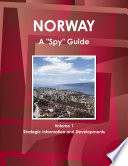 Norway A Spy Guide Volume 1 Strategic Information And Developments