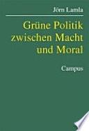 Grüne Politik zwischen Macht und Moral