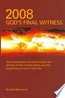 2008: God's Final Witness