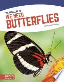 We Need Butterflies Book