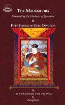 The Mahamudra Eliminating the Darkness of Ignorance & Fifty Stanzas of Guru-Devotion Pdf/ePub eBook