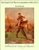 The Great Civil War in Lancashire (1642-1651) [Pdf/ePub] eBook