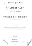 Select Plays  Twelfth night  or  What you will