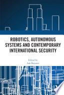 Robotics  Autonomous Systems and Contemporary International Security