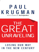 The Great Unraveling: Losing Our Way in the New Century [Pdf/ePub] eBook