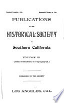 Annual Publication of the Historical Society of Southern California, Los Angeles