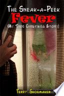 The Sneak-a-peek Fever (My True Christmas Story)