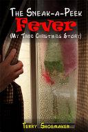 Pdf The Sneak-a-peek Fever (My True Christmas Story) Telecharger