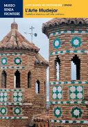 L'Arte Mudejar: L'estetica islamica nell'arte cristiana