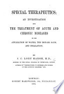 Special Therapeutics  an investigation into the treatment of acute and chronic diseases by the application of water  the hot air bath  and inhalation