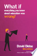 What If Everything You Knew About Education Was Wrong  PDF