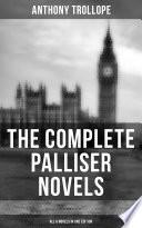 The Complete Palliser Novels All 6 Novels In One Edition
