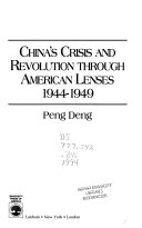 China s Crisis and Revolution Through American Lenses  1944 1949