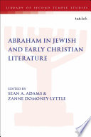 Abraham in Jewish and Early Christian Literature