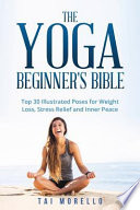 The Yoga Beginner's Bible