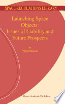 Launching Space Objects  Issues of Liability and Future Prospects