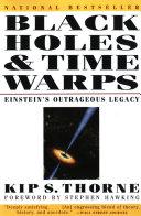 Black Holes & Time Warps: Einstein's Outrageous Legacy (Commonwealth Fund Book Program)