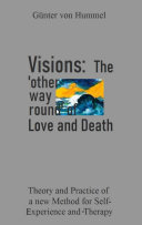 Visions  The  other way round  of Love and Death