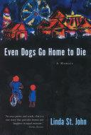 Even Dogs Go Home to Die Pdf/ePub eBook