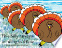 Five Silly Turkeys Standing in a Row Book
