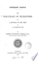 Euripidou Bakchai  The Bacchae of Euripides  with revision of the text and a comm  by R Y  Tyrrell Book